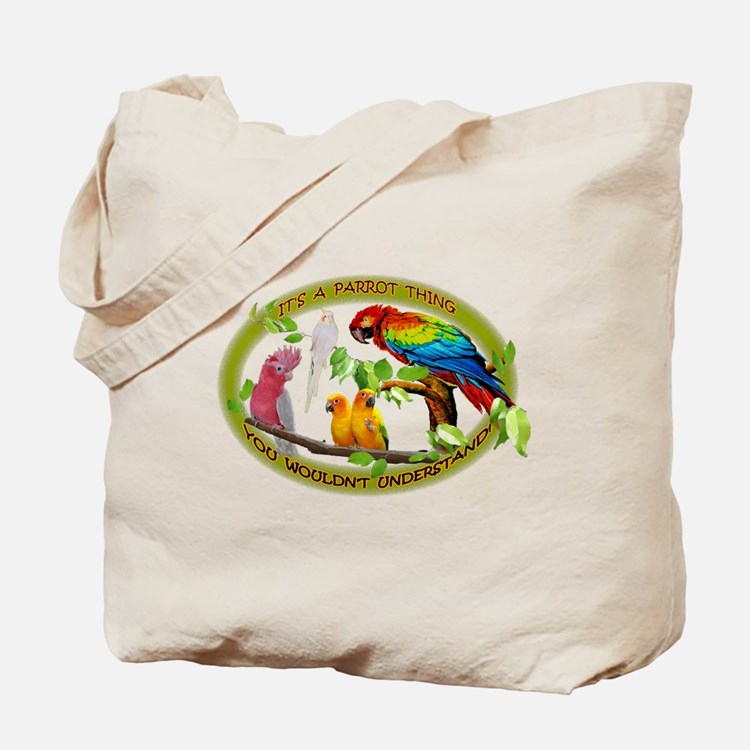 It's a Parrot Thing! Tote Bag