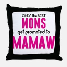 BEST MOMS GET PROMOTED TO MAMAW Throw Pillow