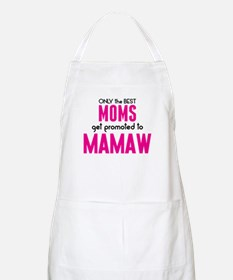 BEST MOMS GET PROMOTED TO MAMAW Apron