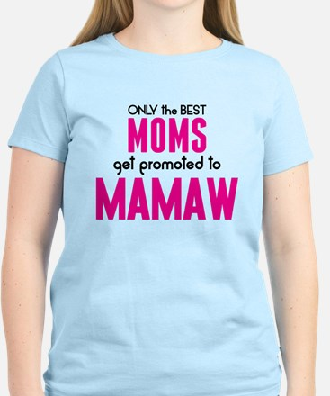 BEST MOMS GET PROMOTED TO MAMAW T-Shirt