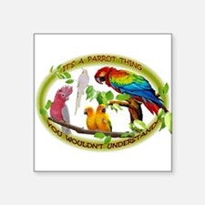 It's a Parrot Thing! Sticker