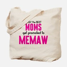BEST MOMS GET PROMOTED TO MEMAW Tote Bag