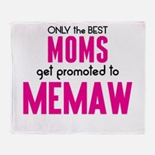 BEST MOMS GET PROMOTED TO MEMAW Throw Blanket