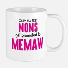 BEST MOMS GET PROMOTED TO MEMAW Mugs