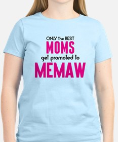 BEST MOMS GET PROMOTED TO MEMAW T-Shirt