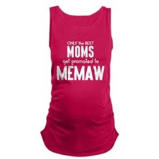 BEST MOMS GET PROMOTED TO MEMAW Maternity Tank Top