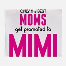 BEST MOMS GET PROMOTED TO MIMI Throw Blanket