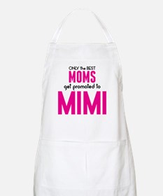 BEST MOMS GET PROMOTED TO MIMI Apron
