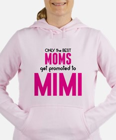 BEST MOMS GET PROMOTED TO MIMI Women's Hooded Swea
