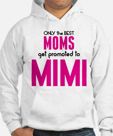 BEST MOMS GET PROMOTED TO MIMI Hoodie