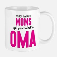 BEST MOMS GET PROMOTED TO OMA Mugs