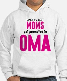 BEST MOMS GET PROMOTED TO OMA Hoodie
