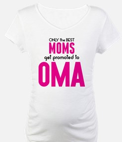 BEST MOMS GET PROMOTED TO OMA Shirt