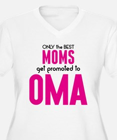 BEST MOMS GET PROMOTED TO OMA Plus Size T-Shirt