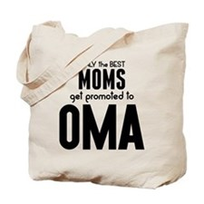 BEST MOMS GET PROMOTED TO OMA Tote Bag