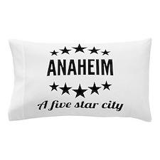 Anaheim A Five Star City Pillow Case