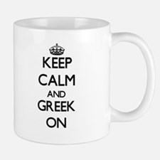 Keep Calm and Greek ON Mugs