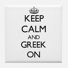 Keep Calm and Greek ON Tile Coaster