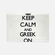 Keep Calm and Greek ON Magnets