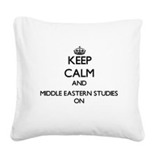 Keep Calm and Middle Eastern Square Canvas Pillow