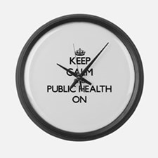 Keep Calm and Public Health ON Large Wall Clock