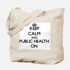 Keep Calm and Public Health ON Tote Bag