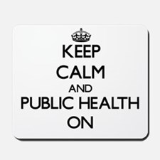 Keep Calm and Public Health ON Mousepad