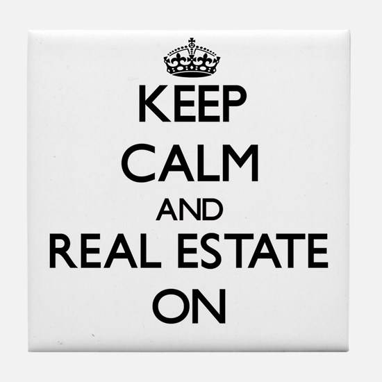 Keep Calm and Real Estate ON Tile Coaster