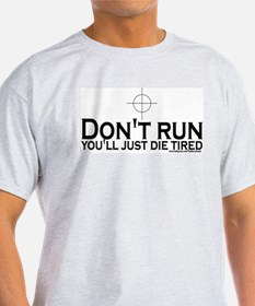 Sniper: Don't run, die tired T-Shirt