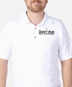 Sniper: Don't run, die tired Golf Shirt