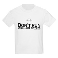 Sniper: Don't run, die tired T-Shirt