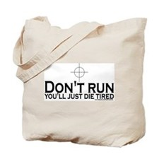 Sniper: Don't run, die tired Tote Bag