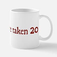 I Should Have Taken 20 Mug