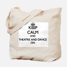Keep Calm and Theatre And Dance ON Tote Bag