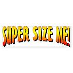 Super Size ME Bumper Sticker