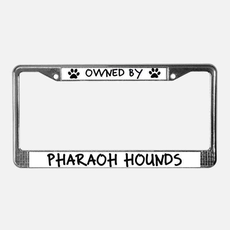 Owned by Pharaoh Hounds License Plate Frame