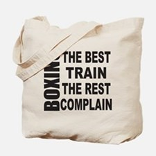 BOXING THE BEST TRAIN THE REST COMPLAIN Tote Bag