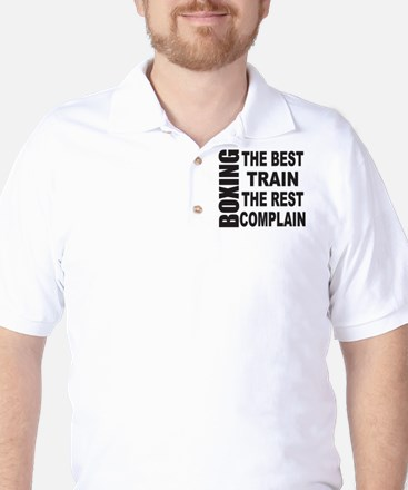 BOXING THE BEST TRAIN THE REST COMPLAIN Golf Shirt