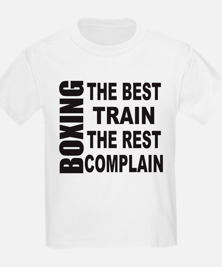 BOXING THE BEST TRAIN THE REST T-Shirt