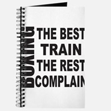 BOXING THE BEST TRAIN THE REST COMPLAIN Journal