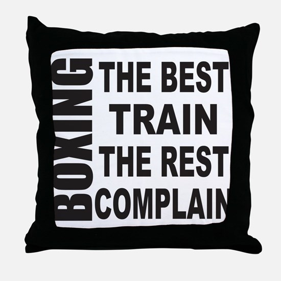 BOXING THE BEST TRAIN THE REST COMPLA Throw Pillow