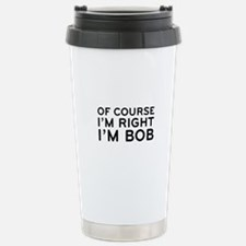 Of Course I'm Right Ceramic Travel Mug