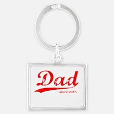 Dad Since 2015 Keychains