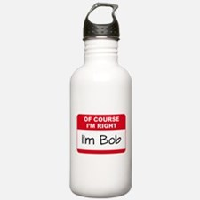 Of Course I'm Right Water Bottle