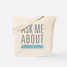 Ask Me Airbrushing Tote Bag