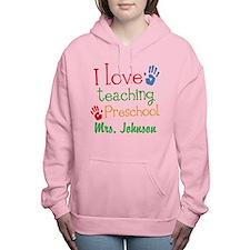 I Love Teaching Preschool Women's Hooded Sweatshir