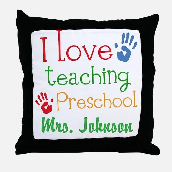 I Love Teaching Preschool Throw Pillow