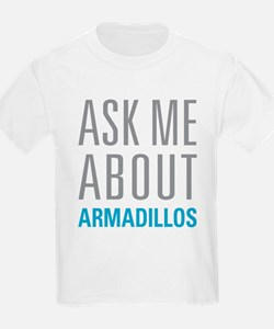 Ask Me armadillos T-Shirt