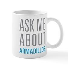 Ask Me armadillos Mugs