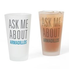 Ask Me armadillos Drinking Glass